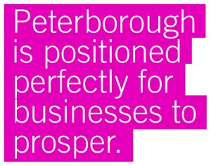 Peterborough is positioned perfectly for businesses to prosper